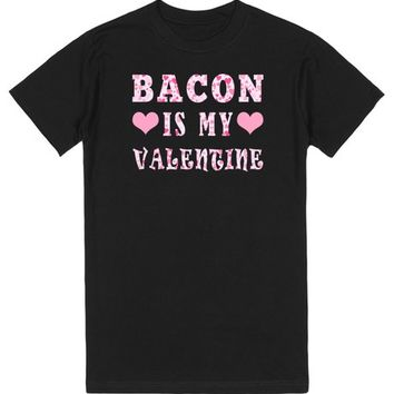 Bacon is Life Bacon is my Valentine