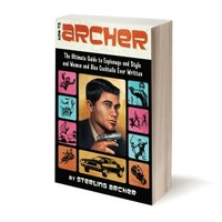 How to Archer: The Ultimate Guide to Espionage and Style and Women and Also Cocktails Ever Written (Paperback)