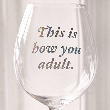 This Is How You Adult Wine Glass - Urban Outfitters