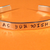 As You Wish  Aluminum Cuff Bracelet  The Princess Bride inspired