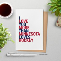 I Love You More Than Minnesota Loves Hockey, Blue and Red, greeting card