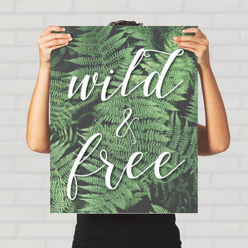 Large Print Poster Wild & Free Inspirational Hipster Fern Green Nature Calligraphy Botanical