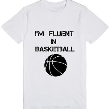 I'm Fluent in Basketball