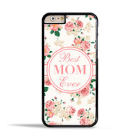 Best Mom Ever Case for Apple iPod Touch & iPhone 4/4s/5/5s/5c/6/6 Plus