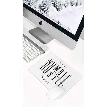 Stay Humble Hustle Hard Mouse Pad