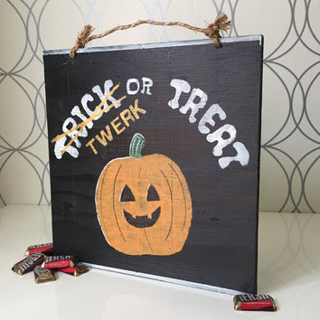 Trick or Treat Sign / Twerk or Treat Sign / Funny Sign / Halloween Decor