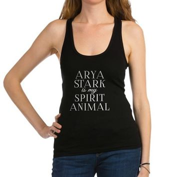 ARYA STARK IS MY SPIRIT ANIMAL Racerback Tank Top