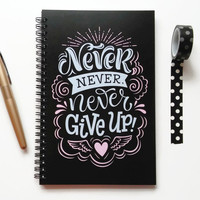 Writing journal, spiral notebook, sketchbook, diary, bullet journal, black pink blue, blank lined or grid paper - Never Never Never Give up