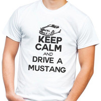 Keep Calm And Drive a Mustang - Mens Mustang Collector Lover Tshirt - Horsepower Muscle Car Tshirt Dad and Father Gift 2119