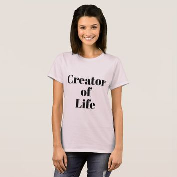 Creator of Life T-Shirt