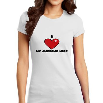 I Heart My Awesome Wife Juniors Petite T-Shirt by TooLoud