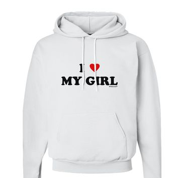 I Heart My Girl - Matching Couples Design Hoodie Sweatshirt  by TooLoud