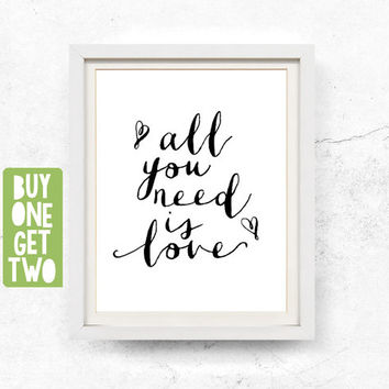 All you need is love print, Love printable, Inspirational quote print, Monochrome print, Scandinavian modern print, 8x10, 11x14, 16x20