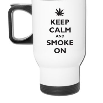 keep calm and smoke on - Travel Mug