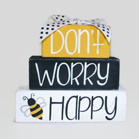 Dont Worry Be Happy Bumble Bee WoodenBlock Shelf Sitter Stack