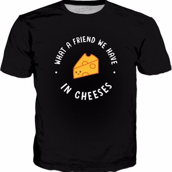 What A Friend We Have In Cheeses T-Shirt | Funny Cheese Pun