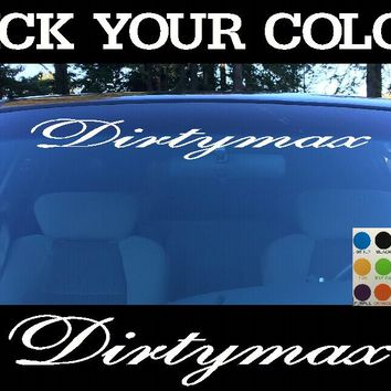 Dirtymax Windshield Visor Die Cut Vinyl Decal Sticker
