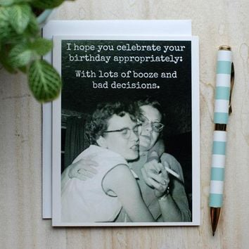 Celebrate Your Birthday Appropriately: With Lots Of Booze And Bad Decisions Funny Vintage Style Happy Birthday Card FREE SHIPPING