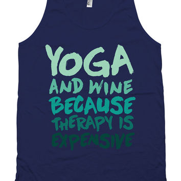 Funny Yoga Tank Yoga And Wine Because Therapy Is Expensive Drinking Tank Top American Apparel Wine Lover Gift Ladies Unisex Tank Top WT-128