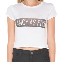 Fancy as Fuck Crop Tee