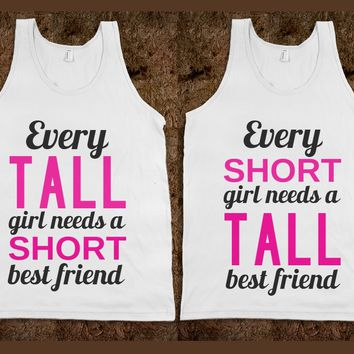 BFF Matching Every Tall/Short Girl Needs a Short/Tall Best Friend Tanks