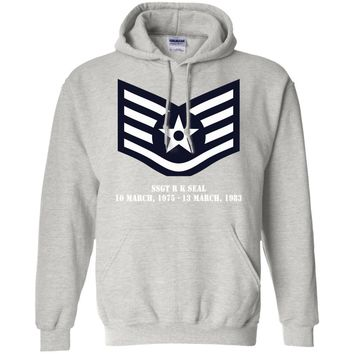 Air Force Staff Sergeant Rank - SSGT R K SEAL 10 MARCH, 1975 - 13 MARCH, 1983 G185 Gildan Pullover Hoodie 8 oz.