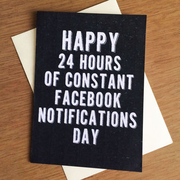 Funny Birthday Card - 24 hours of Facebook Notifications PDF