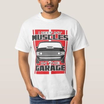 I Keep My Muscles In The Garage Muscle Car Red T-Shirt