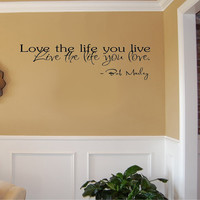 Love the life you live live the life you love Bob Marley Vinyl Wall Decal Sticker Art