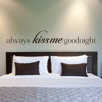 Always Kiss Me Goodnight   Always Kiss Me Goodnight Decal   Always Kiss Me  Goodnight Wall