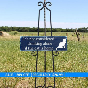 Wooden Wine Wall Sign/Wine Themed Sign/It's Not Considered Drinking Alone if the Cat is Home/Wine Saying/Rustic Wine Decor/Wine Decoration