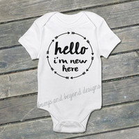 Hello I'm New Here Shirt Newborn Shirt Take Home Outfit Hi I'm New Here Shirt Baby Outfit Baby Coming Home Shirt New Baby Gift Shirt 041