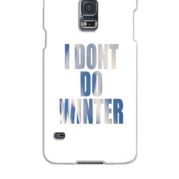 I DONT DO WINTER - Samsung Galaxy S5 Case
