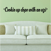 Cookin Up Dope Quote Wall Decal Sticker Room Art Vinyl Rap Hip Hop Lyrics Music Bad and Boujee Migos
