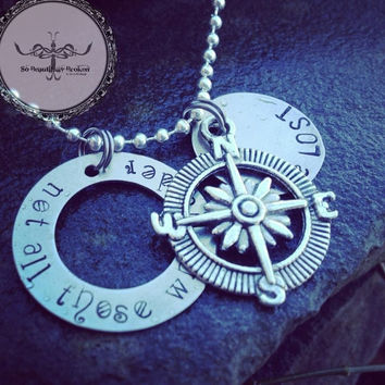 "Hand Stamped Tag ""Not all who wander are lost"" necklace w compass style charm accent"