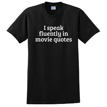 I speak fluently in movie quotes funny quote love cinema  T Shirt