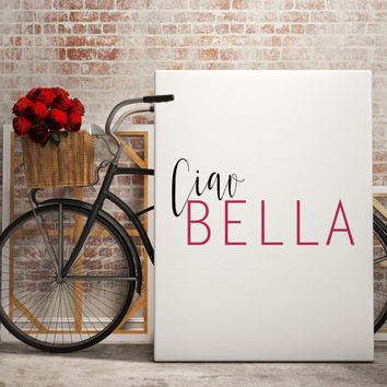 "Girly Gift ""Ciao Bella"" Feminine Print Gift for Girlfriend Pink and Black Wall Art Italian Print Italian Quote Hello Beautiful Quote"