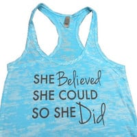 She Believed She Could So She Did Tank Top. Motivational Workout Tank Top. Womens Burnout Racerback Tank Top. Running Tank Top. Gym Tank.
