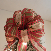 Lg Xmas tree topper bow w/ cream ribbon imprinted Merry Christmas red with green holly and matching striped  ribbbon