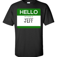 Hello My Name Is JEFF v1-Unisex Tshirt