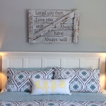 Distressed Wall Decor loved you then love you still | from hillcraftdecor on etsy