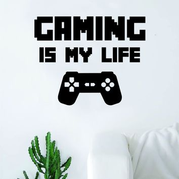 Gaming is My Life v3 Quote Wall Decal Sticker Room Art Vinyl Teen Decor Game Gamer Video Games Computer Geek Funny Cool Retro