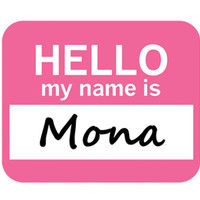 Mona Hello My Name Is Mouse Pad