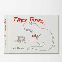 T-Rex Trying By Hugh Murphy- Assorted One