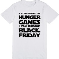 If I Can Survive the Hunger Games I Can Survive Black Friday
