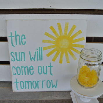 the sun will come out tomorrow turquoise and yellow painted wooden sign typography art home decor song lyrics annie song