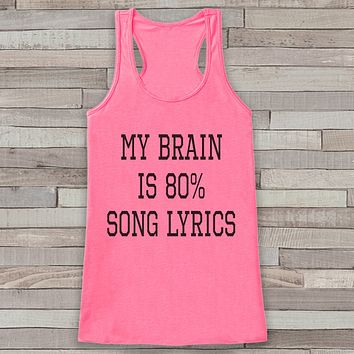 My Brain is Song Lyrics Tank Top - Music Lover Gift Idea - Women's Shirt - Gift for Her - Gift for Mom - Funny Tank - Funny Tshirts