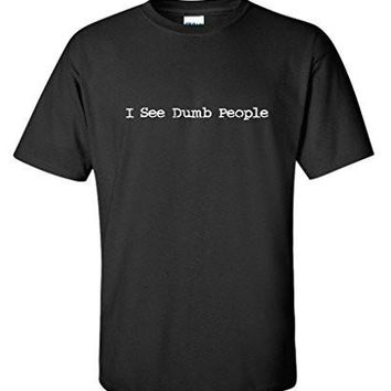 I See Dumb People Dad Rude Sarcastic Very Funny Mens T Shirt