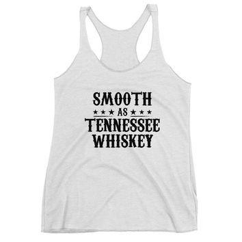 Smooth As Tennessee Whiskey - Women's Racerback Tank Top - Various Colors