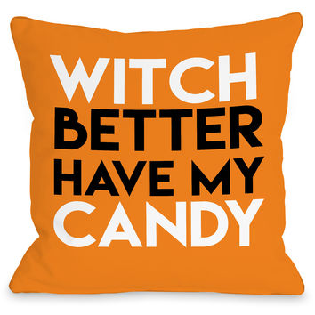 """Witch Better Have My Candy"" Indoor Throw Pillow by OneBellaCasa, 16""x16"""